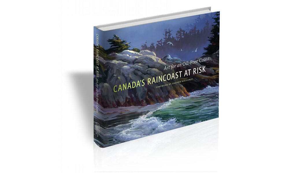 Art for an Oil-Free Coast, Canada's Raincoast at Risk