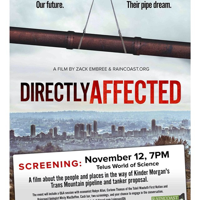 A poster for the film Directly Affected with launch date and time Nov 12 at Science World, about the Kinder Morgan Trans Mountain pipeline